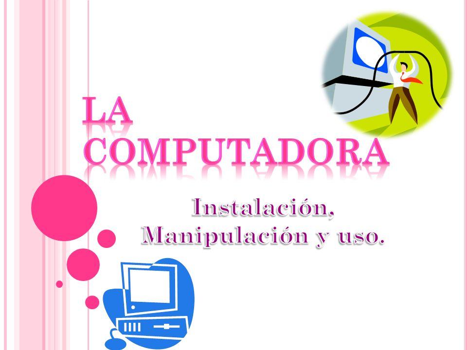 LA COMPUTADORA Es una máquina diseñada para facilitar el trabajo y la vida de las personas.