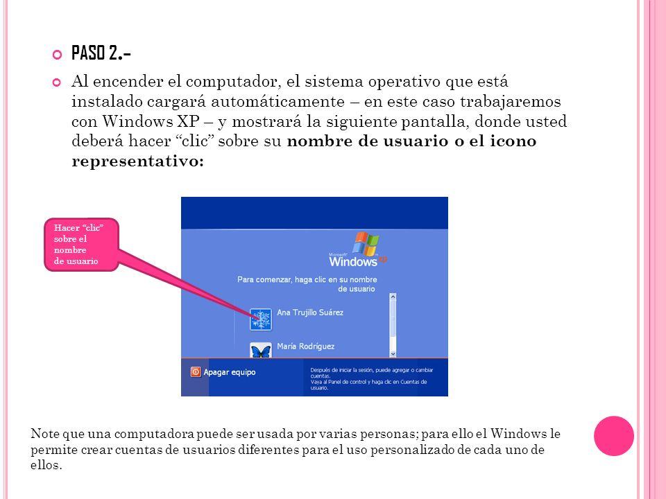 PASO 2.- Al encender el computador, el sistema operativo que está instalado cargará automáticamente – en este caso trabajaremos con Windows XP – y mos