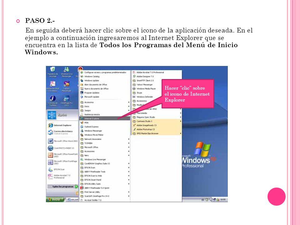 PASO 2.- En seguida deberá hacer clic sobre el icono de la aplicación deseada. En el ejemplo a continuación ingresaremos al Internet Explorer que se e
