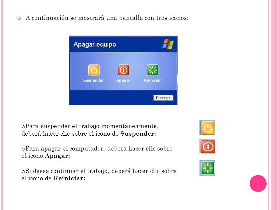 A continuación se mostrará una pantalla con tres iconos : o Para suspender el trabajo momentáneamente, deberá hacer clic sobre el icono de Suspender: