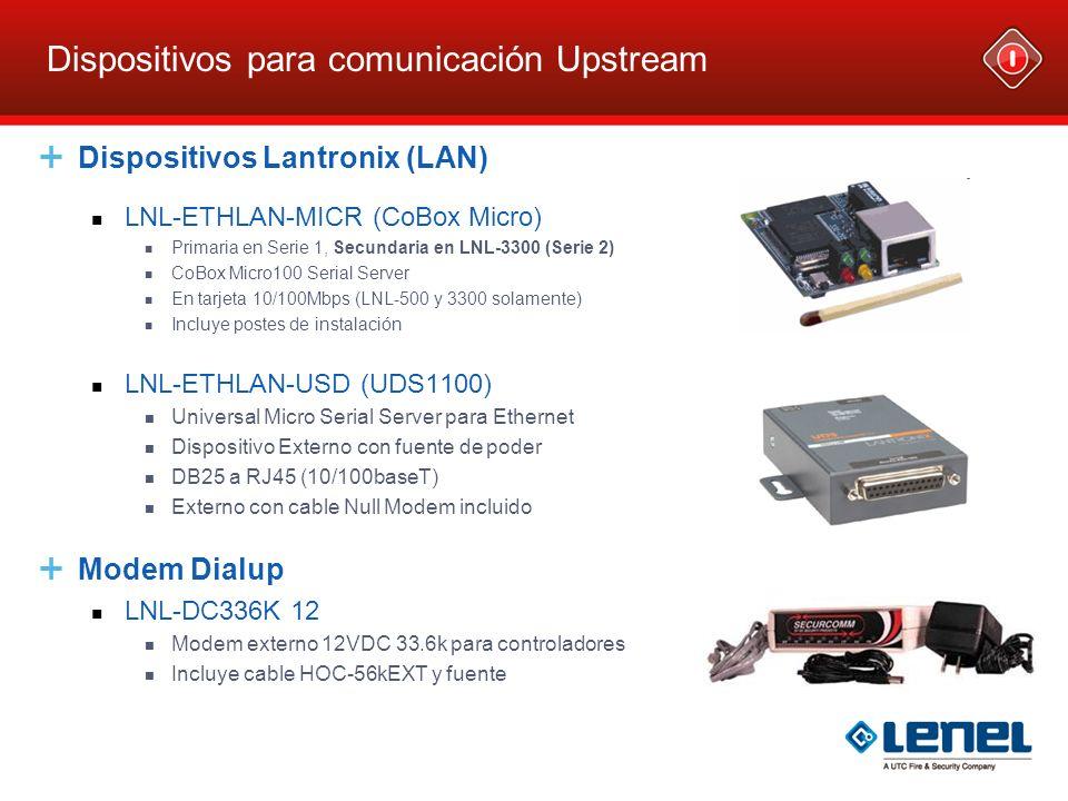 Dispositivos para comunicación Upstream Dispositivos Lantronix (LAN) LNL-ETHLAN-MICR (CoBox Micro) Primaria en Serie 1, Secundaria en LNL-3300 (Serie