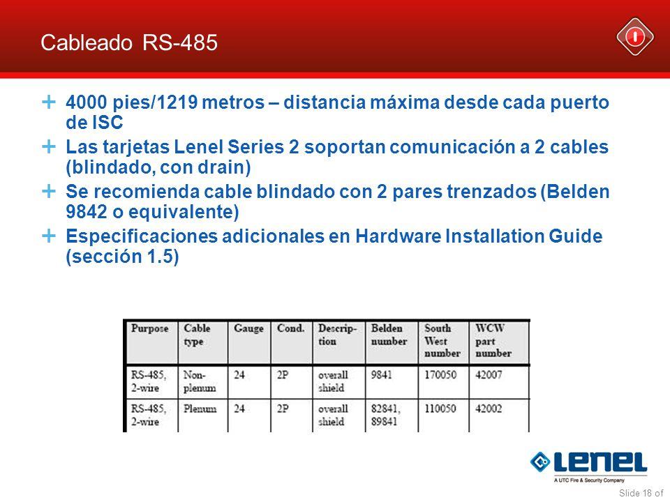 Slide 18 of Cableado RS-485 4000 pies/1219 metros – distancia máxima desde cada puerto de ISC Las tarjetas Lenel Series 2 soportan comunicación a 2 ca