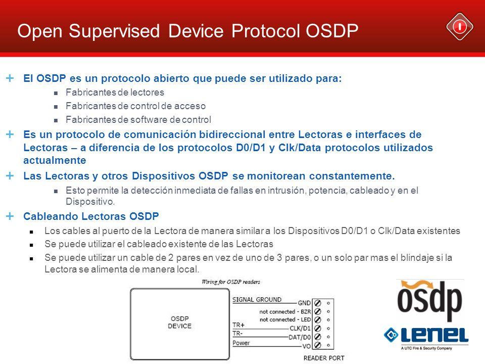 Open Supervised Device Protocol OSDP El OSDP es un protocolo abierto que puede ser utilizado para: Fabricantes de lectores Fabricantes de control de a