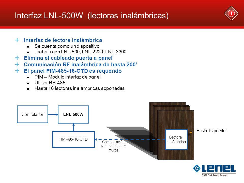 Interfaz LNL-500W (lectoras inalámbricas) Interfaz de lectora inalámbrica Se cuenta como un dispositivo Trabaja con LNL-500, LNL-2220, LNL-3300 Elimin