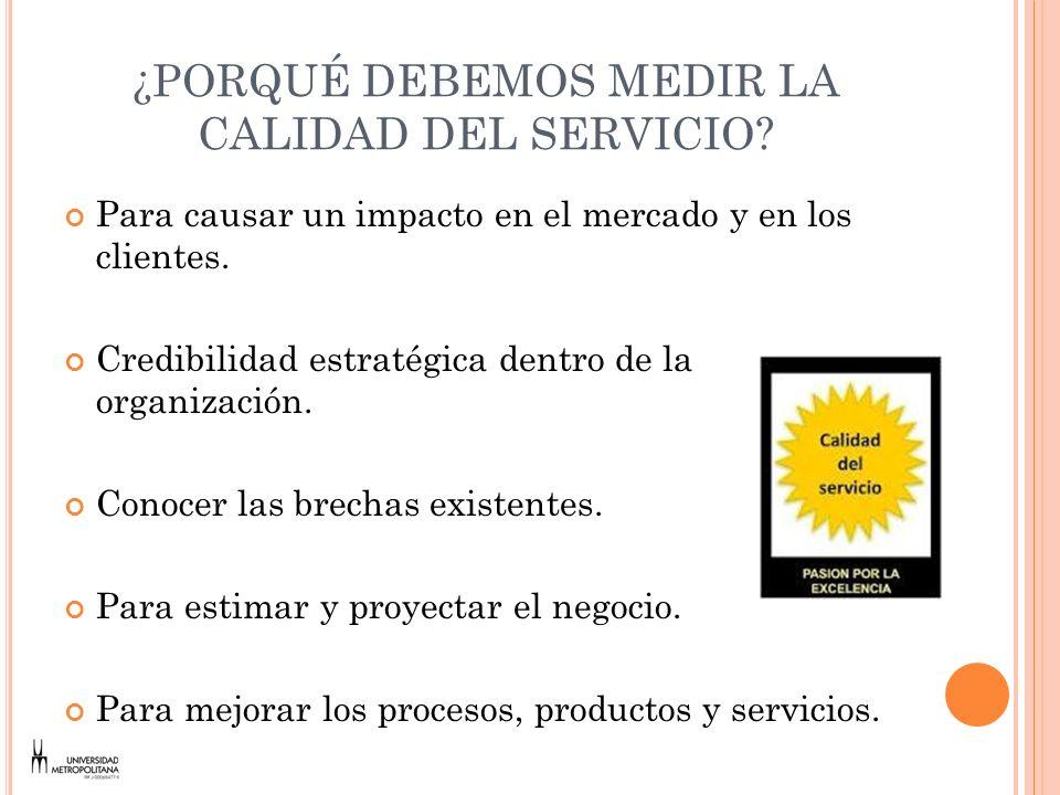 T ÉCNICAS PARA MEDIR LA SATISFACCIÓN DE LOS CLIENTES.