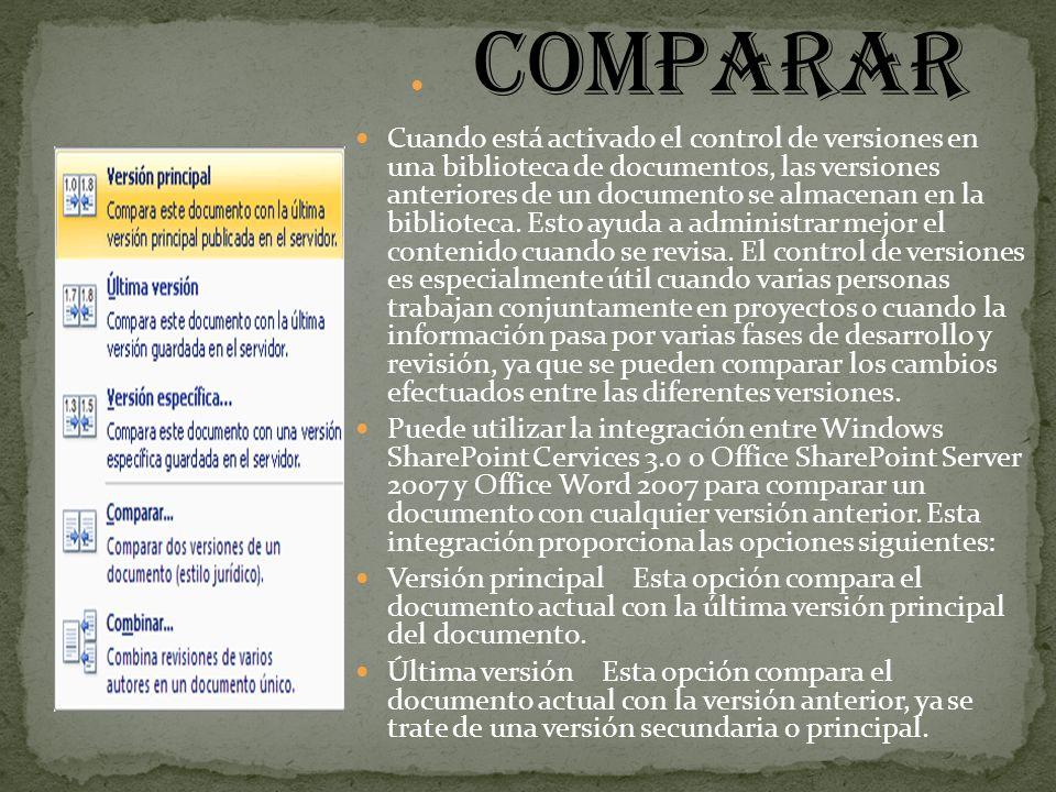 comparar Cuando está activado el control de versiones en una biblioteca de documentos, las versiones anteriores de un documento se almacenan en la biblioteca.