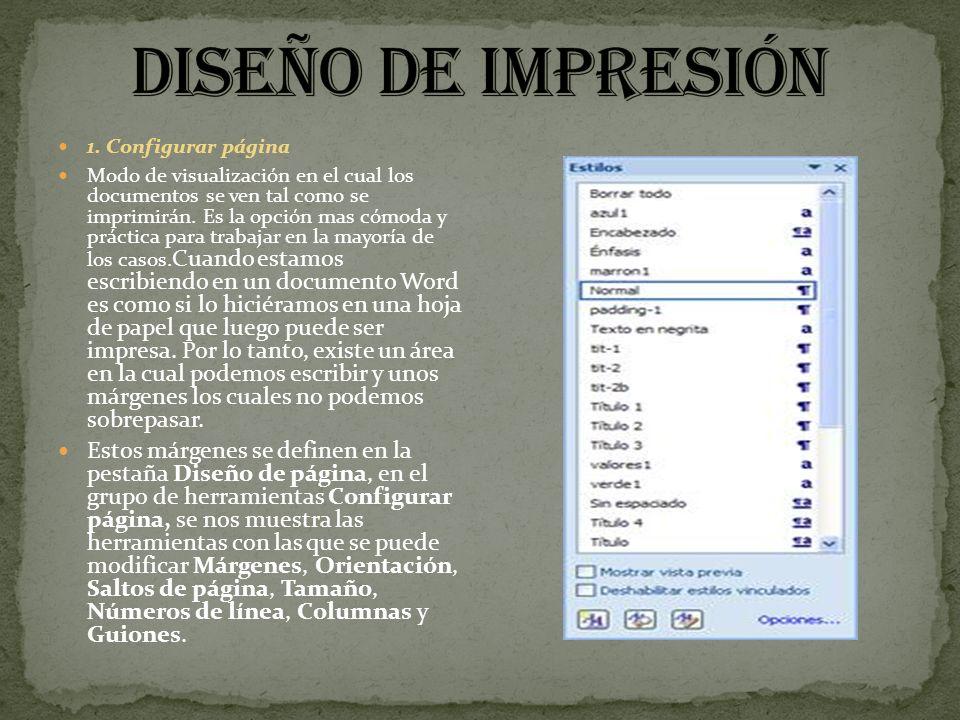 1. Configurar página Modo de visualización en el cual los documentos se ven tal como se imprimirán. Es la opción mas cómoda y práctica para trabajar e