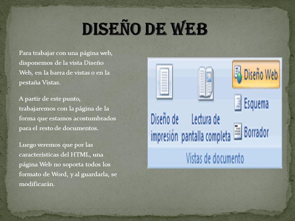 Para trabajar con una página web, disponemos de la vista Diseño Web, en la barra de vistas o en la pestaña Vistas.