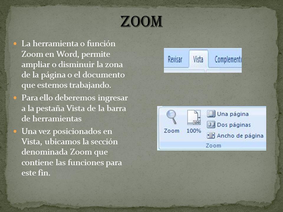 La herramienta o función Zoom en Word, permite ampliar o disminuir la zona de la página o el documento que estemos trabajando.