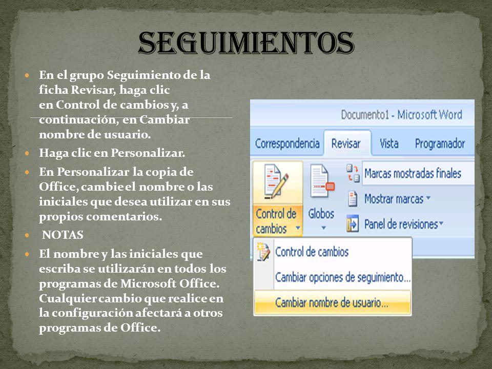 En el grupo Seguimiento de la ficha Revisar, haga clic en Control de cambios y, a continuación, en Cambiar nombre de usuario. Haga clic en Personaliza