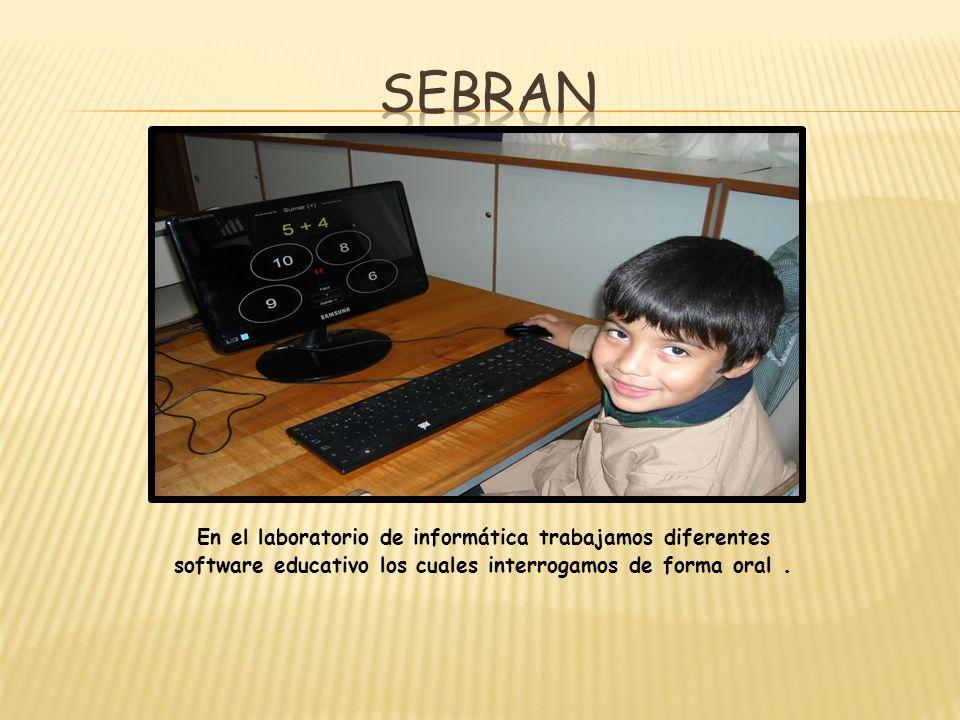 En el laboratorio de informática trabajamos diferentes software educativo los cuales interrogamos de forma oral.