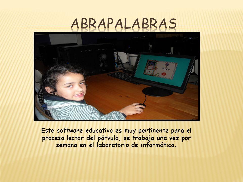 Este software educativo es muy pertinente para el proceso lector del párvulo, se trabaja una vez por semana en el laboratorio de informática.