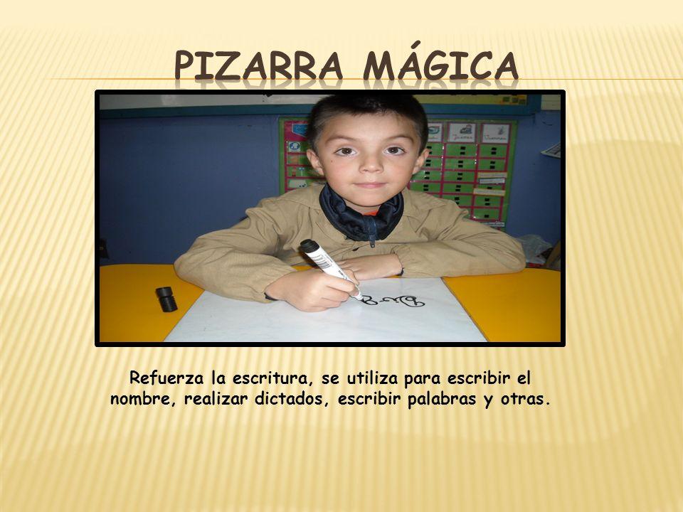 Refuerza la escritura, se utiliza para escribir el nombre, realizar dictados, escribir palabras y otras.