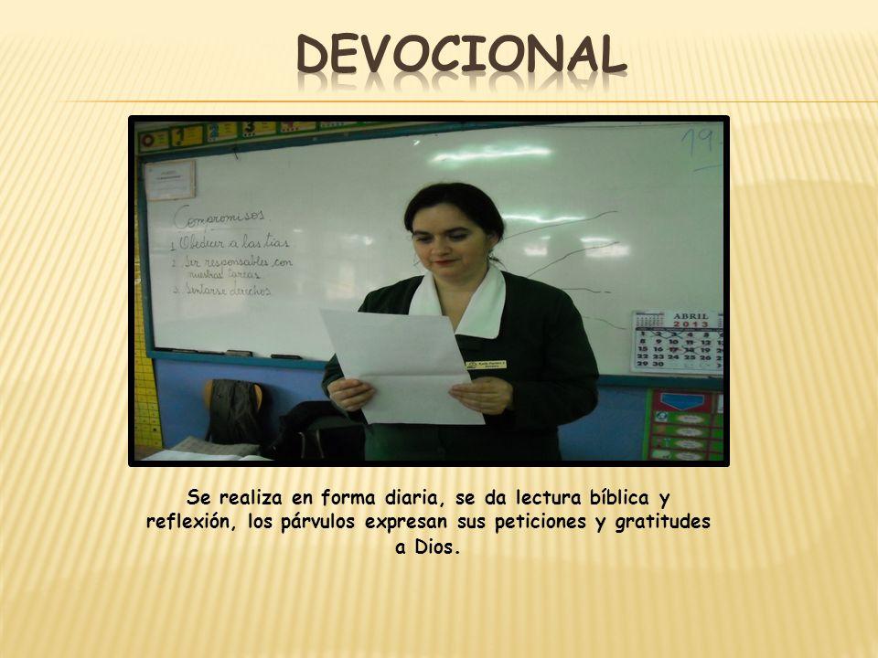 Se realiza en forma diaria, se da lectura bíblica y reflexión, los párvulos expresan sus peticiones y gratitudes a Dios.
