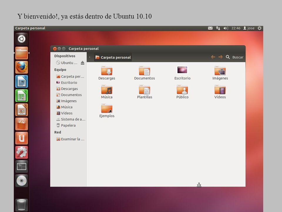 Y bienvenido!, ya estás dentro de Ubuntu 10.10