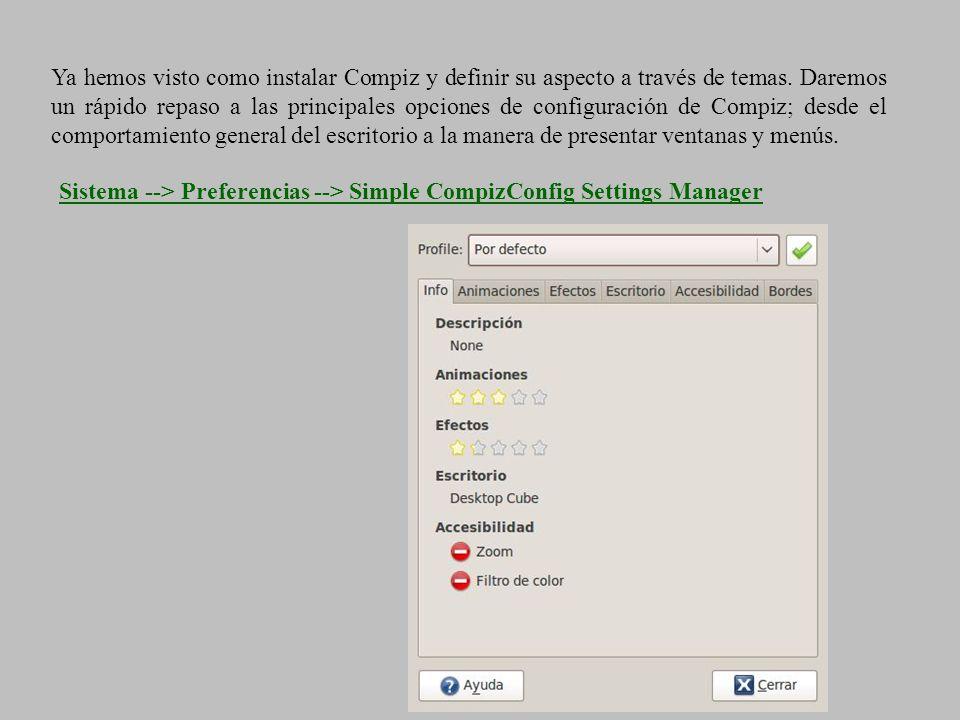 Ya hemos visto como instalar Compiz y definir su aspecto a través de temas. Daremos un rápido repaso a las principales opciones de configuración de Co