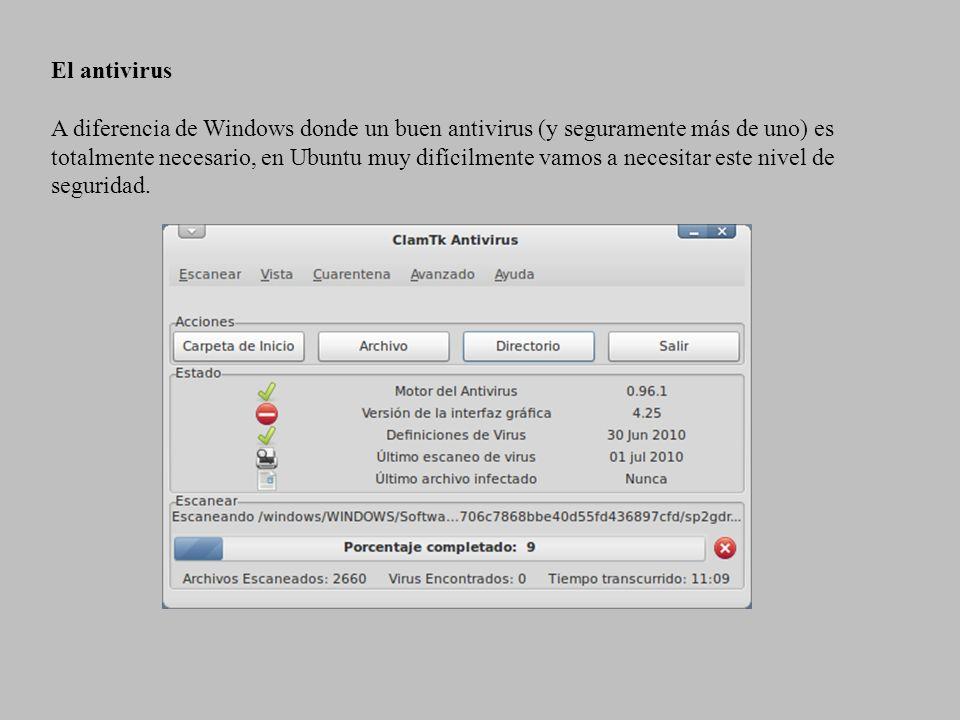 El antivirus A diferencia de Windows donde un buen antivirus (y seguramente más de uno) es totalmente necesario, en Ubuntu muy difícilmente vamos a ne