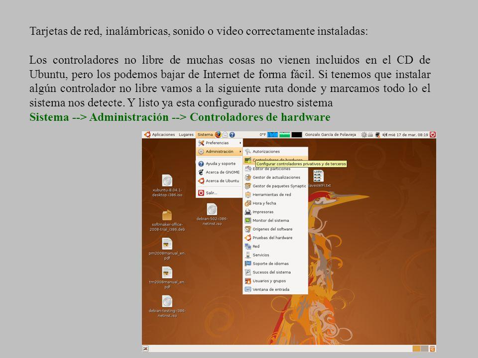 Tarjetas de red, inalámbricas, sonido o video correctamente instaladas: Los controladores no libre de muchas cosas no vienen incluidos en el CD de Ubu