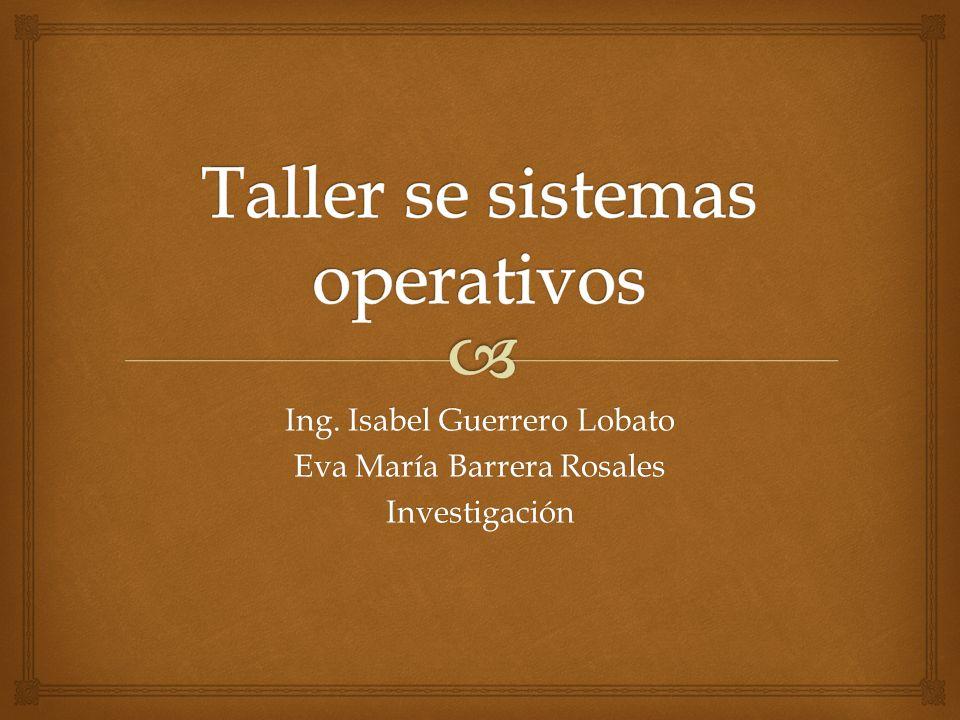 Ing. Isabel Guerrero Lobato Eva María Barrera Rosales Investigación