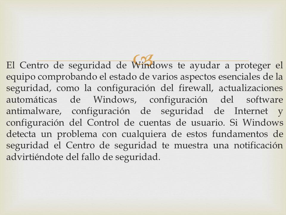 El Centro de seguridad de Windows te ayudar a proteger el equipo comprobando el estado de varios aspectos esenciales de la seguridad, como la configur
