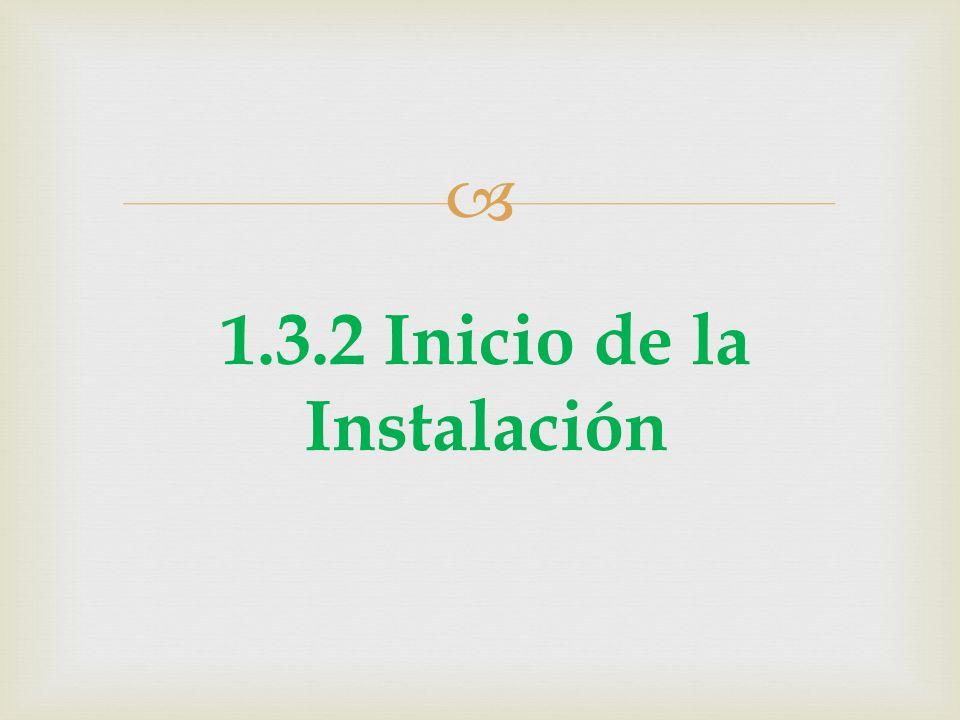 1.3.2 Inicio de la Instalación