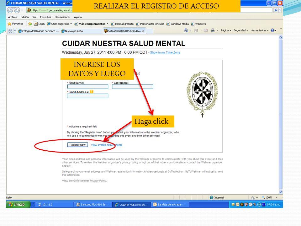 REALIZAR EL REGISTRO DE ACCESO Haga click INGRESE LOS DATOS Y LUEGO
