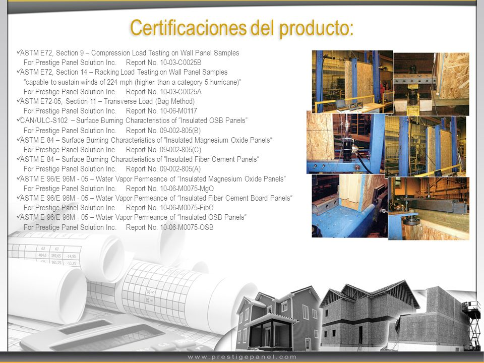 Certificaciones del producto: ASTM E72, Section 9 – Compression Load Testing on Wall Panel Samples For Prestige Panel Solution Inc. Report No. 10-03-C