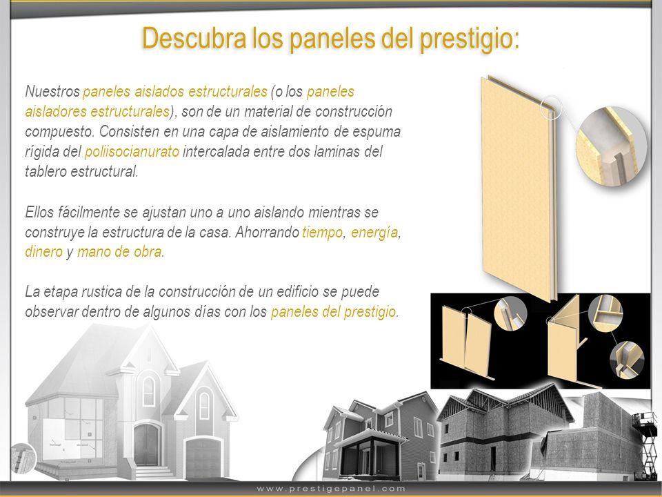 Descubra los paneles del prestigio: Nuestros paneles aislados estructurales (o los paneles aisladores estructurales), son de un material de construcci