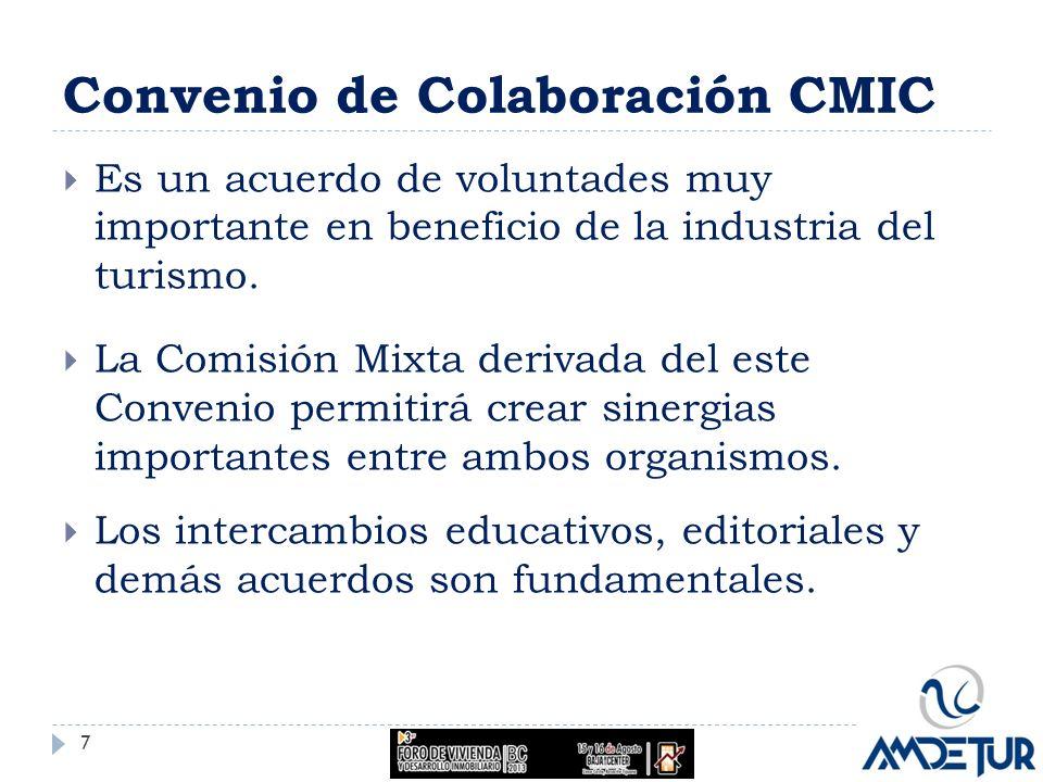Convenio de Colaboración CMIC Es un acuerdo de voluntades muy importante en beneficio de la industria del turismo. La Comisión Mixta derivada del este
