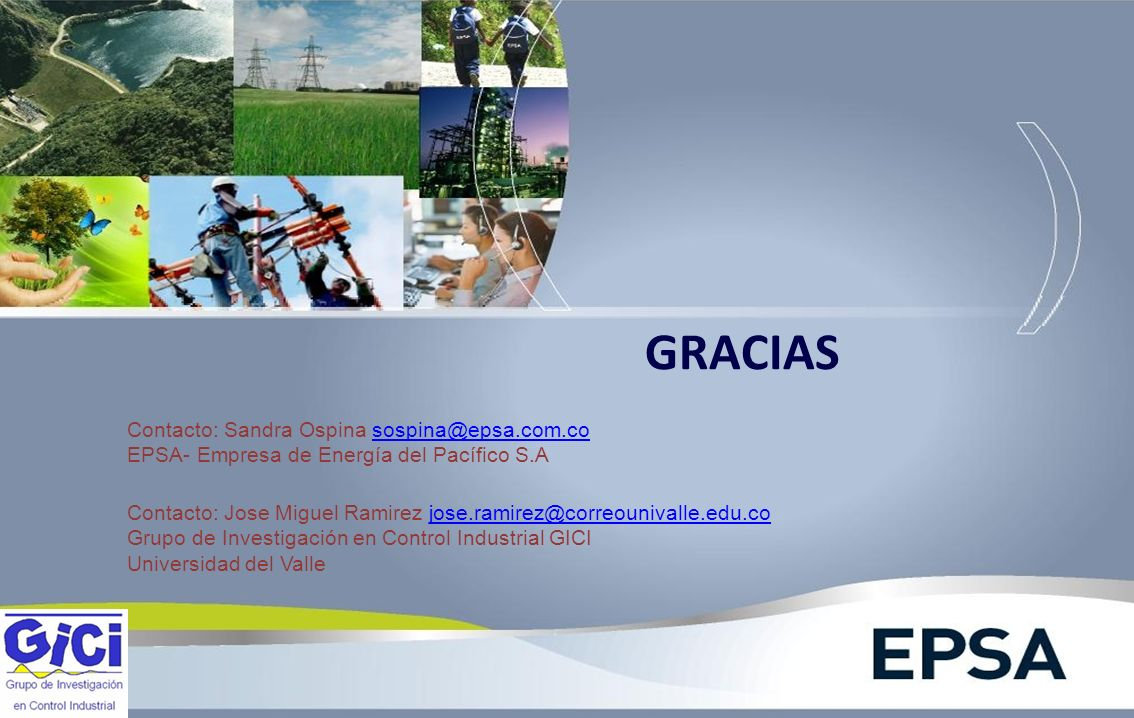 GRACIAS Contacto: Jose Miguel Ramirez jose.ramirez@correounivalle.edu.cojose.ramirez@correounivalle.edu.co Grupo de Investigación en Control Industria