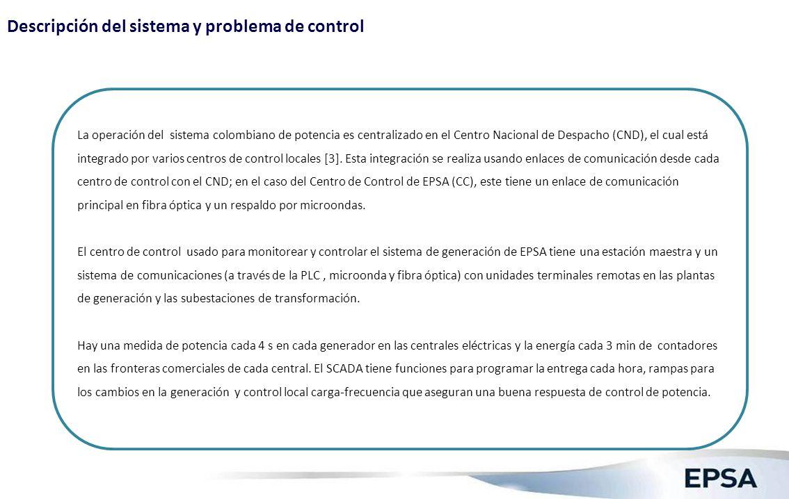 Descripción del sistema y problema de control La operación del sistema colombiano de potencia es centralizado en el Centro Nacional de Despacho (CND),