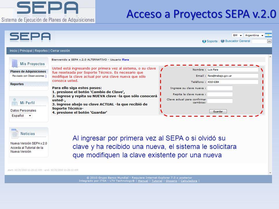 Acceso a Proyectos SEPA v.2.0 Al ingresar por primera vez al SEPA o si olvidó su clave y ha recibido una nueva, el sistema le solicitara que modifique