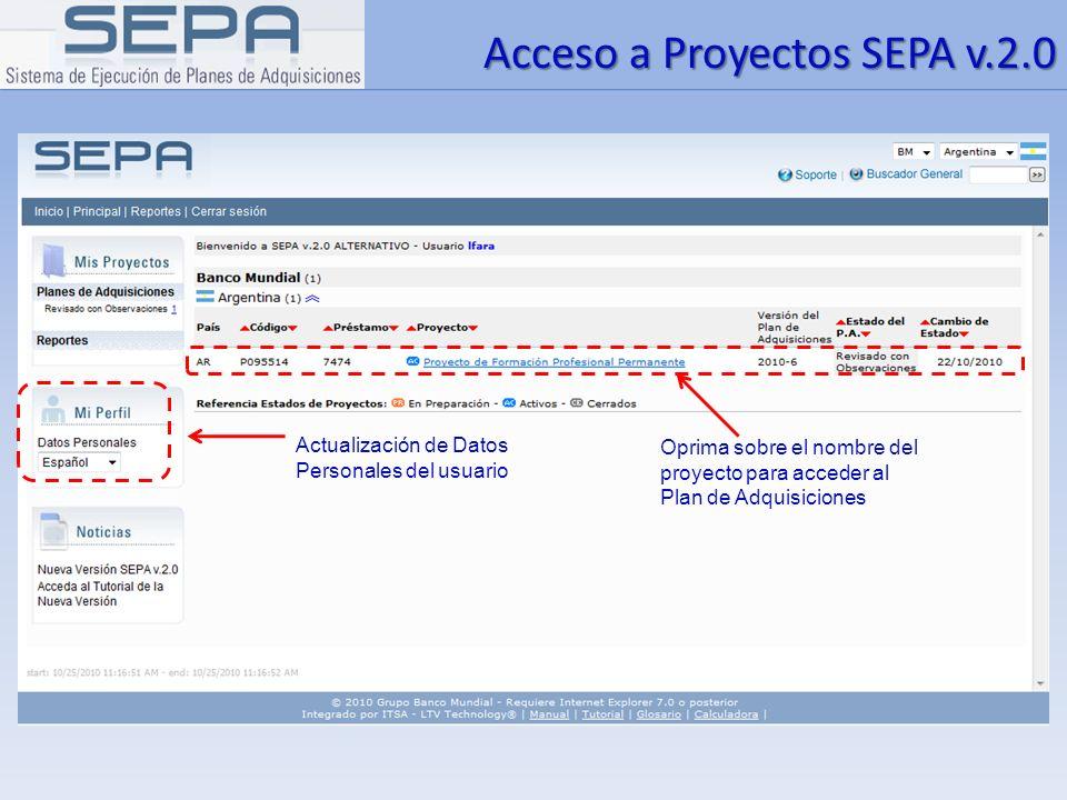 Acceso a Proyectos SEPA v.2.0 Oprima sobre el nombre del proyecto para acceder al Plan de Adquisiciones Actualización de Datos Personales del usuario