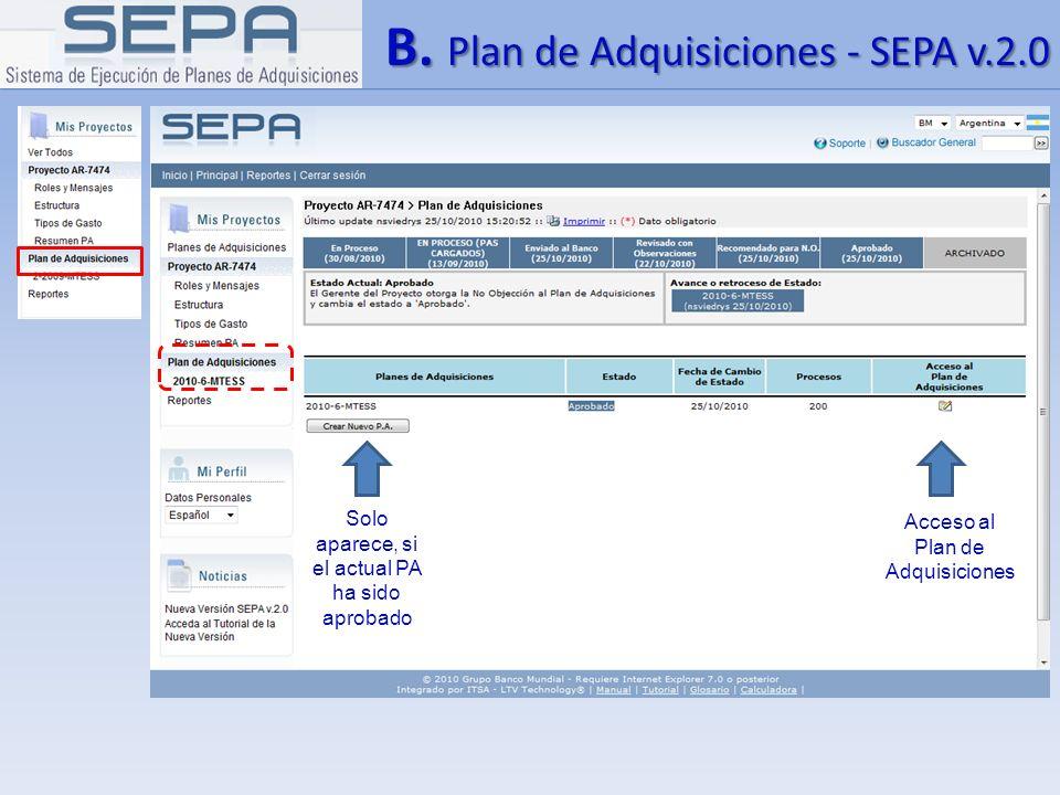 B. Plan de Adquisiciones - SEPA v.2.0 Solo aparece, si el actual PA ha sido aprobado Acceso al Plan de Adquisiciones