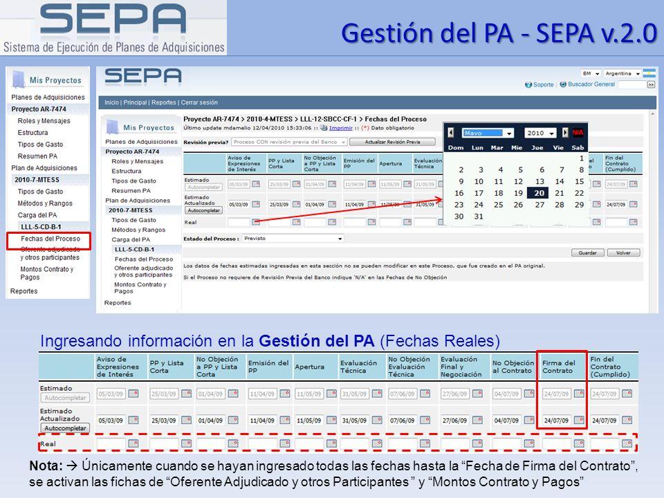 Gestión del PA - SEPA v.2.0 Ingresando información en la Gestión del PA (Fechas Reales) Nota: Únicamente cuando se hayan ingresado todas las fechas ha