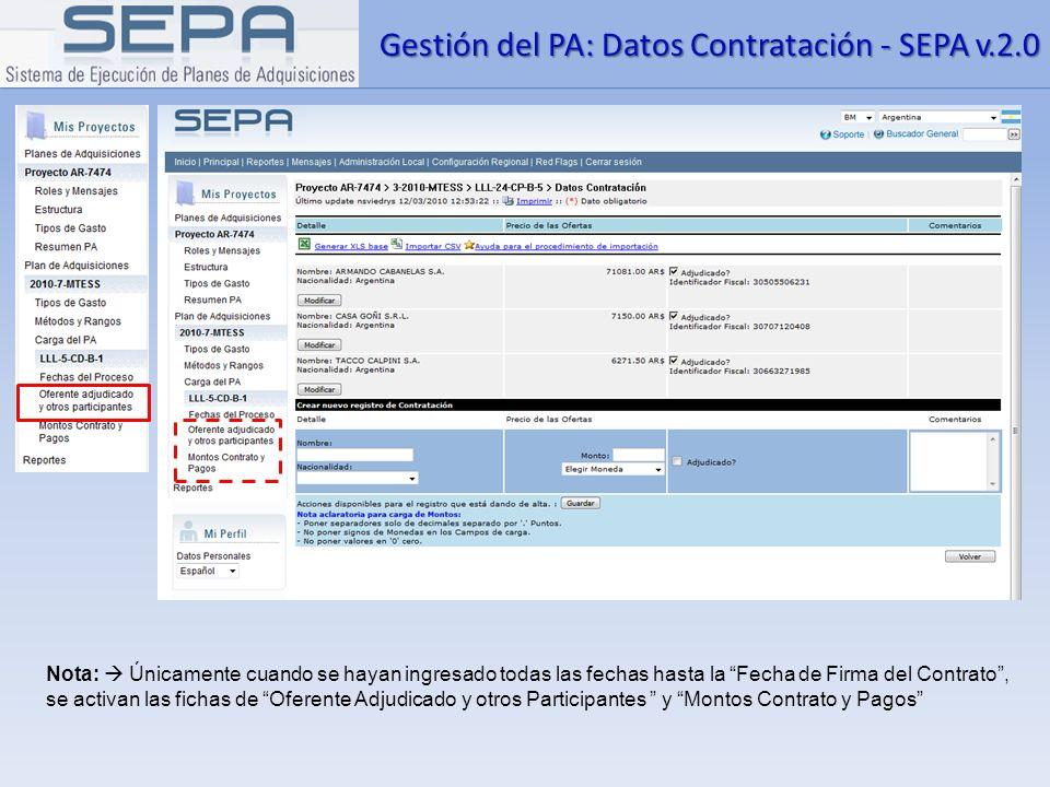 Gestión del PA: Datos Contratación - SEPA v.2.0 Nota: Únicamente cuando se hayan ingresado todas las fechas hasta la Fecha de Firma del Contrato, se a