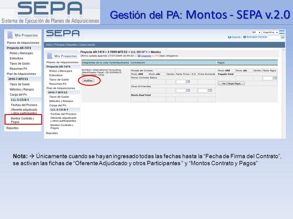 Gestión del PA: Montos - SEPA v.2.0 Nota: Únicamente cuando se hayan ingresado todas las fechas hasta la Fecha de Firma del Contrato, se activan las f