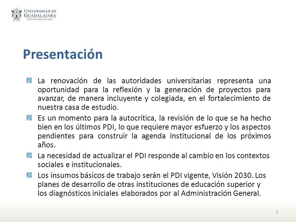 Etapa V: PDI actualizado Acciones Una vez autorizado el PDI por la Comisión para la actualización del PDI, se enviará al Consejo de Rectores para su análisis.