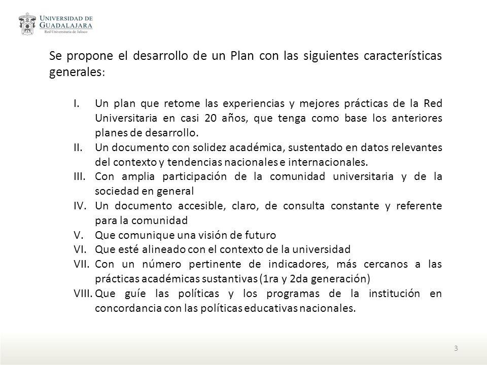Se propone el desarrollo de un Plan con las siguientes características generales : I.Un plan que retome las experiencias y mejores prácticas de la Red