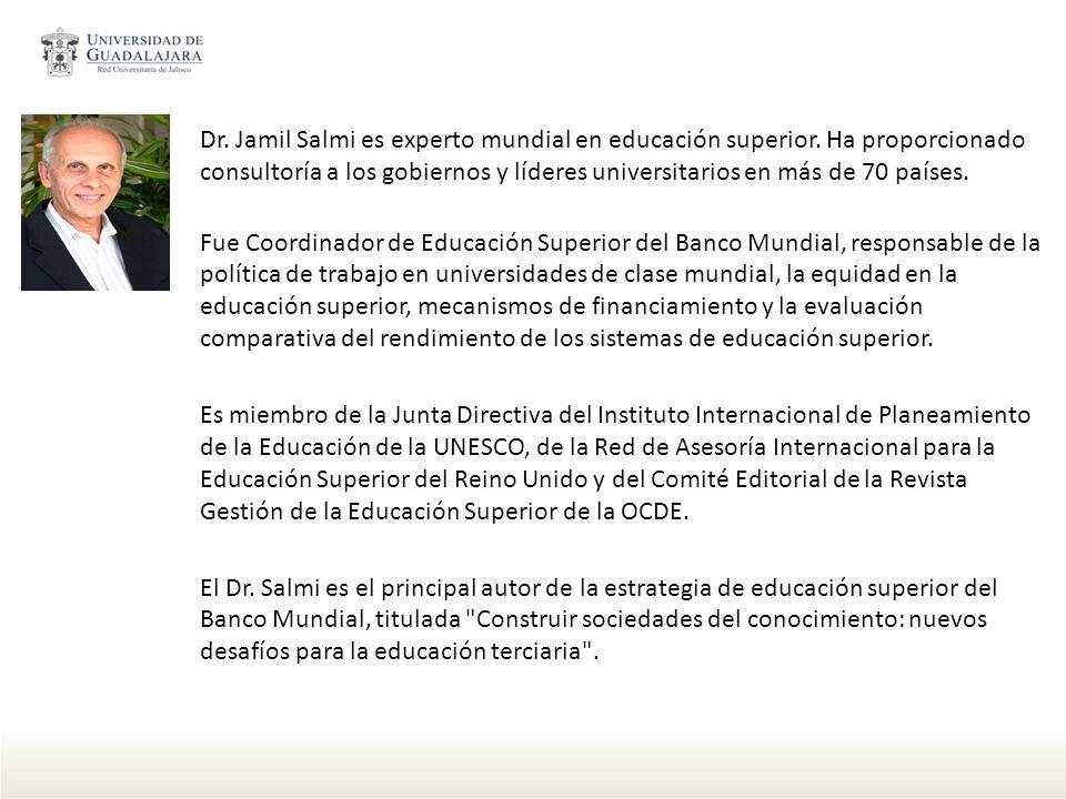 Dr. Jamil Salmi es experto mundial en educación superior. Ha proporcionado consultoría a los gobiernos y líderes universitarios en más de 70 países. F