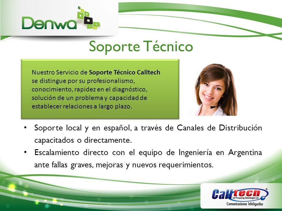 Soporte Técnico Soporte local y en español, a través de Canales de Distribución capacitados o directamente. Escalamiento directo con el equipo de Inge