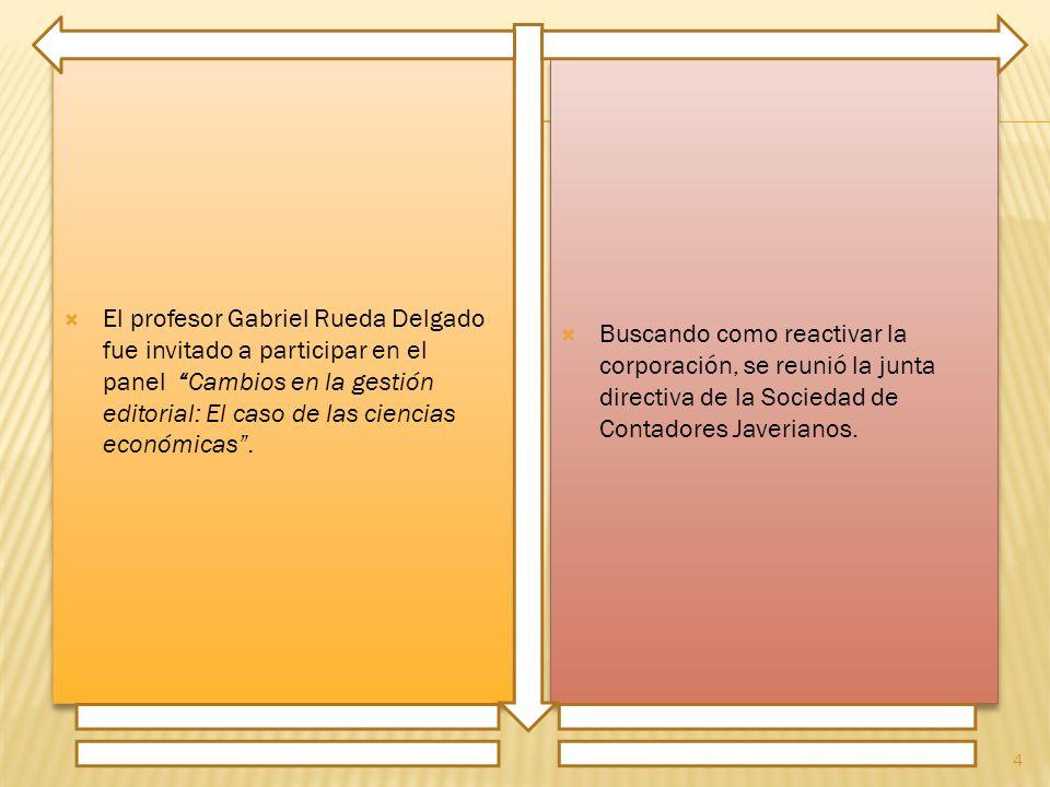 El profesor Gabriel Rueda Delgado fue invitado a participar en el panel Cambios en la gestión editorial: El caso de las ciencias económicas.
