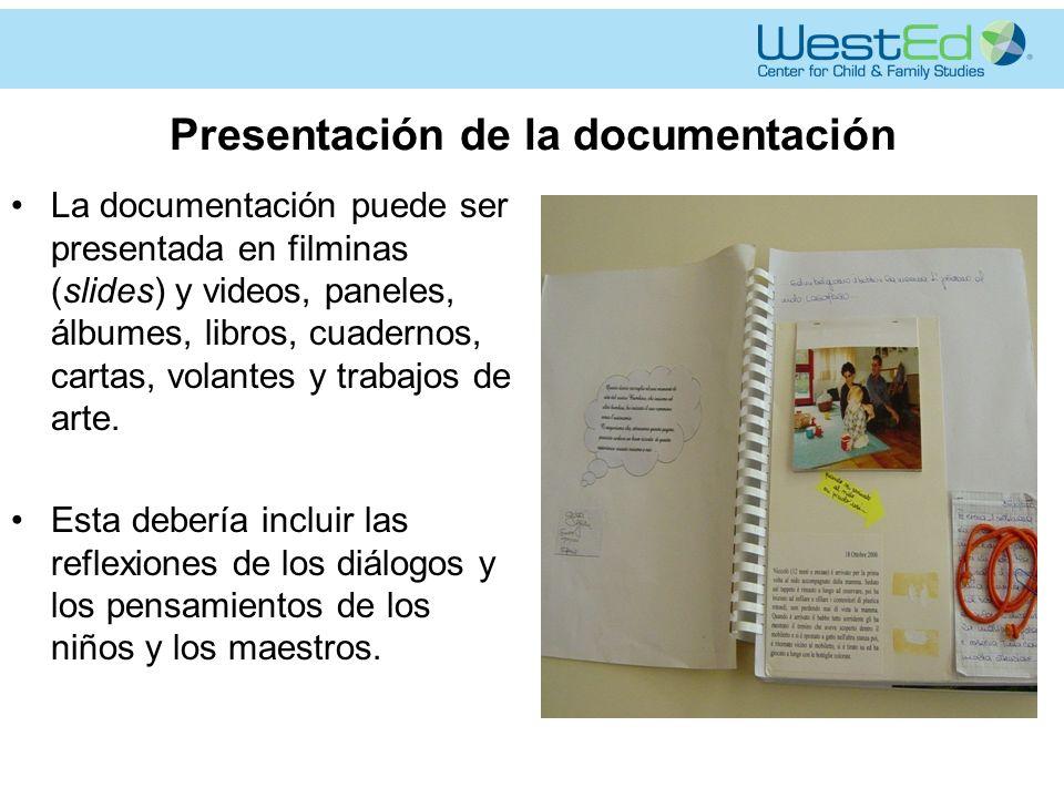 Presentación de la documentación La documentación puede ser presentada en filminas (slides) y videos, paneles, álbumes, libros, cuadernos, cartas, volantes y trabajos de arte.