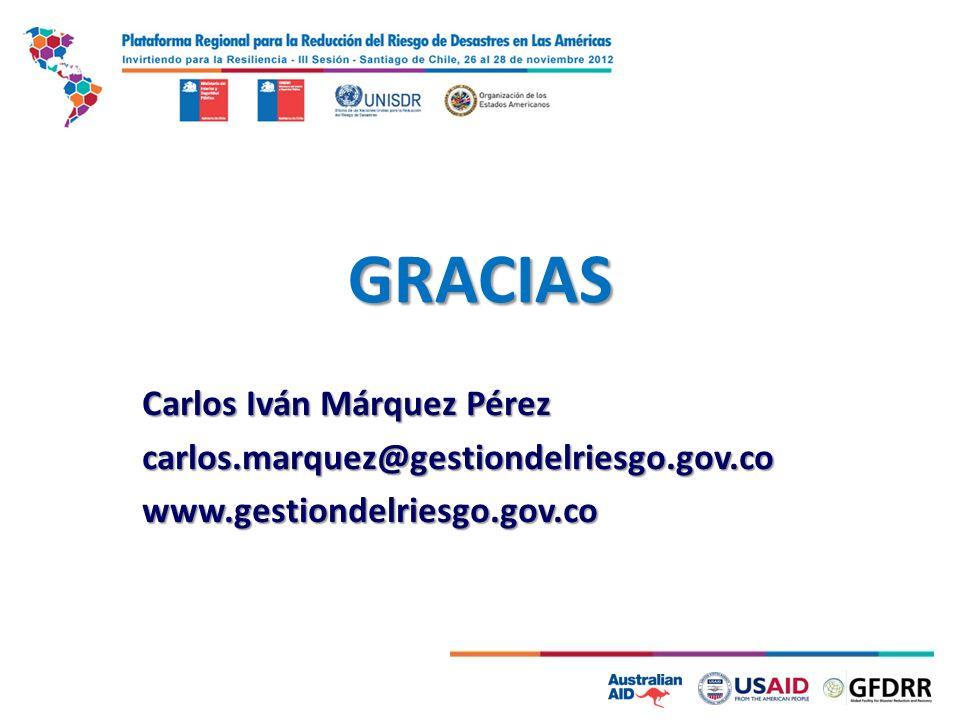 GRACIAS Carlos Iván Márquez Pérez carlos.marquez@gestiondelriesgo.gov.cowww.gestiondelriesgo.gov.co