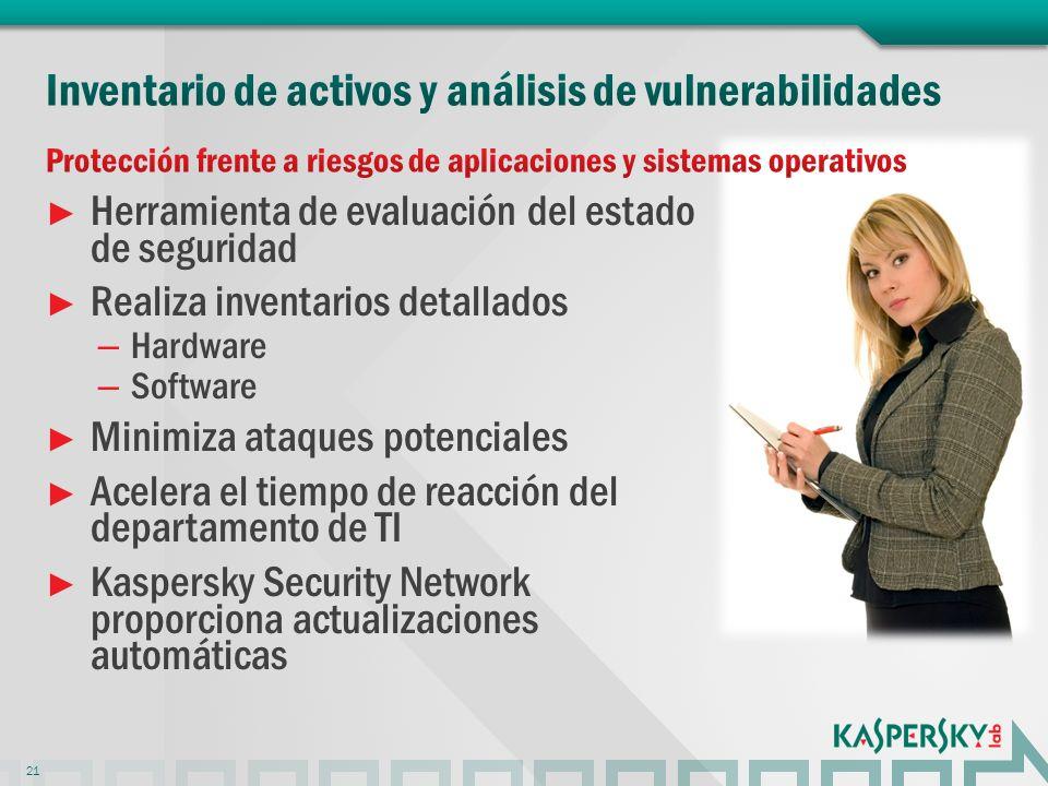 Herramienta de evaluación del estado de seguridad Realiza inventarios detallados – Hardware – Software Minimiza ataques potenciales Acelera el tiempo de reacción del departamento de TI Kaspersky Security Network proporciona actualizaciones automáticas 21