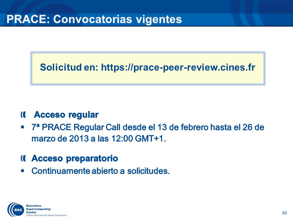 48 Solicitud en: https://prace-peer-review.cines.fr