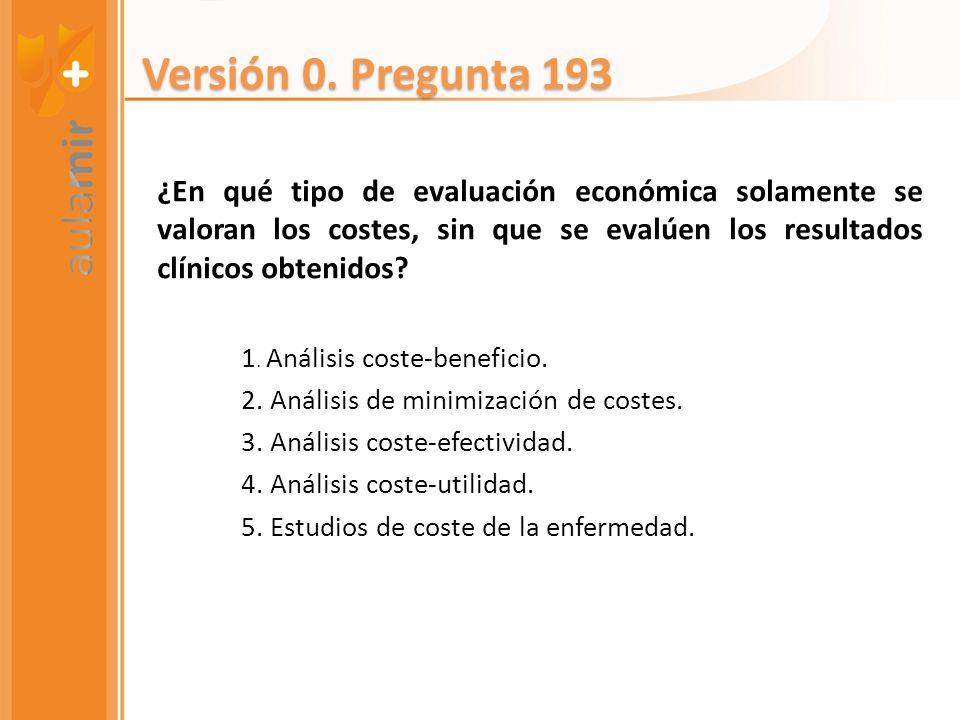 ¿En qué tipo de evaluación económica solamente se valoran los costes, sin que se evalúen los resultados clínicos obtenidos? 1. Análisis coste-benefici