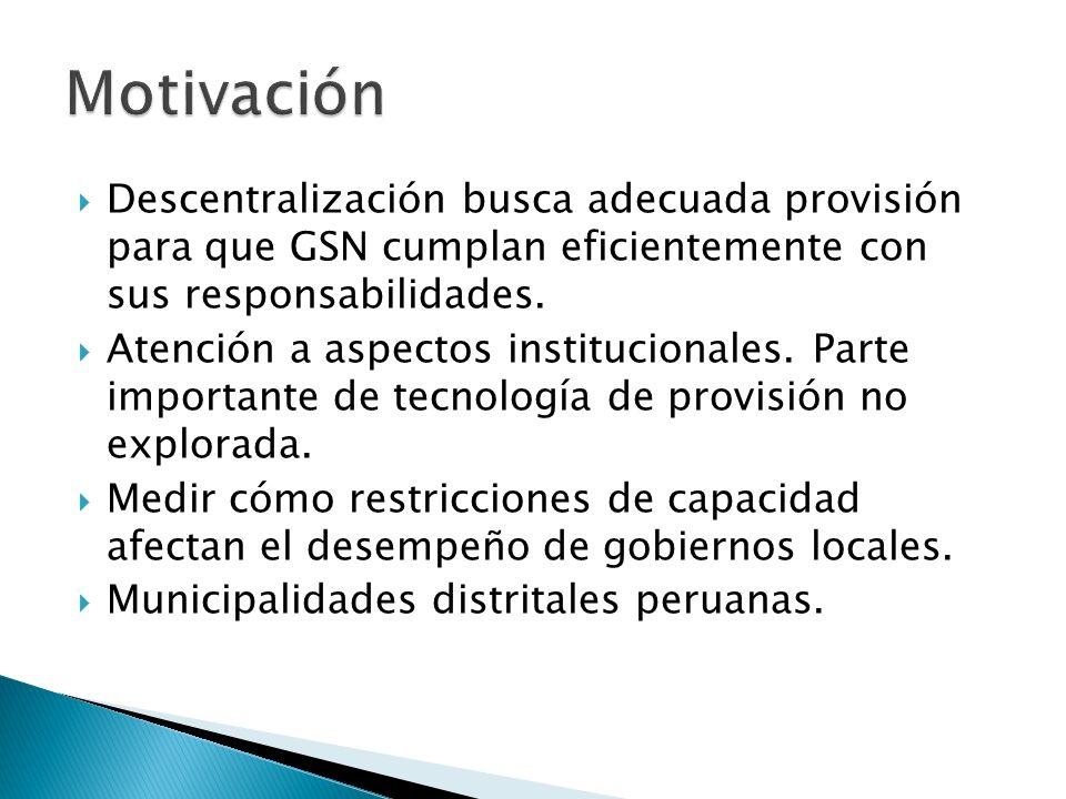 Descentralización busca adecuada provisión para que GSN cumplan eficientemente con sus responsabilidades.
