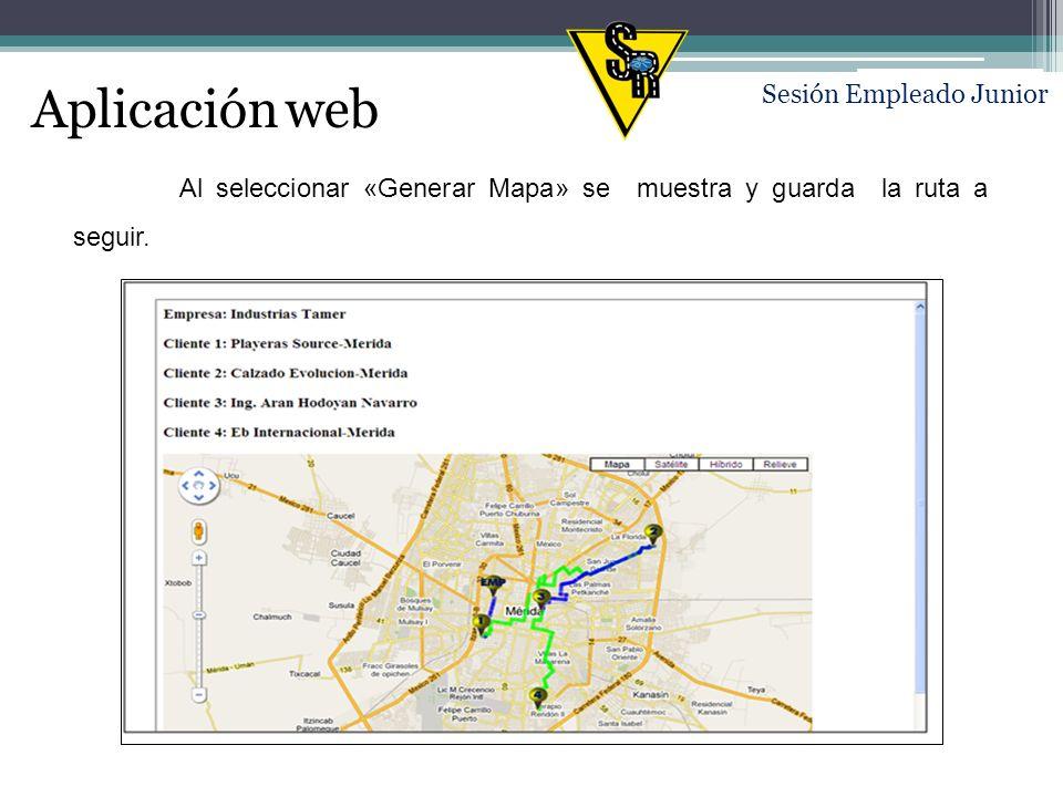 Aplicación web Sesión Empleado Junior Al seleccionar «Generar Mapa» se muestra y guarda la ruta a seguir.