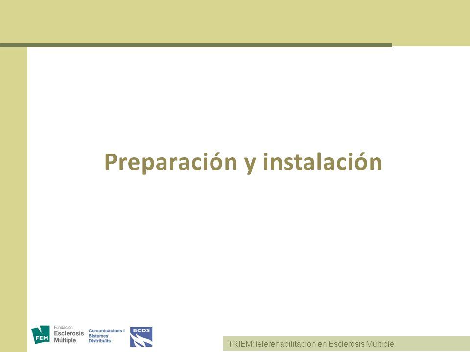 TRIEM:Telerehabilitación en Esclerosis Múltiple Preparación y instalación